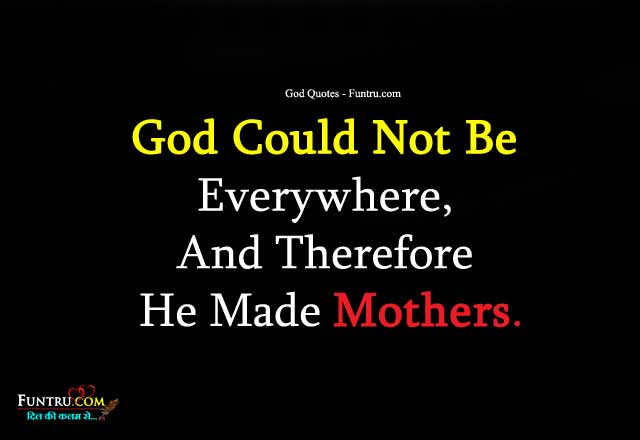 God Quotes - God Could Not Be